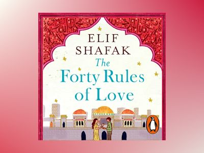 Audio book The Forty Rules of Love - Elif Shafak
