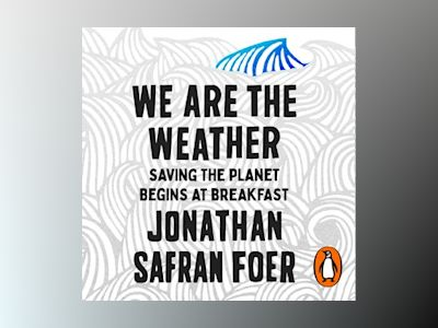 Livre audio We are the Weather: Saving the Planet Begins at Breakfast - Jonathan Safran Foer