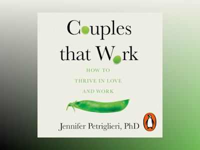 Audio book Couples That Work: How To Thrive in Love and at Work