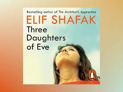 Audio book Three Daughters of Eve - Elif Shafak