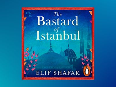 Audio book The Bastard of Istanbul - Elif Shafak
