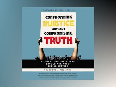 Audio book Confronting Injustice without Compromising Truth of Thaddeus J. Williams