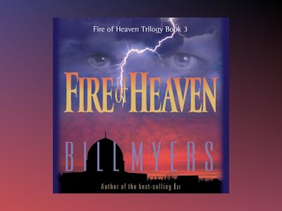 Audio book Fire of Heaven - Bill Myers
