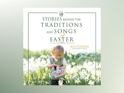 Stories Behind the Traditions and Songs of Easter