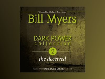Audio book Dark Power Collection: The Deceived of Bill Myers