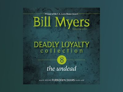Audio book Deadly Loyalty Collection: The Undead - Bill Myers