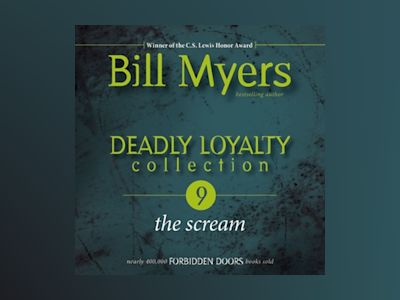 Audio book Deadly Loyalty Collection: The Scream - Bill Myers