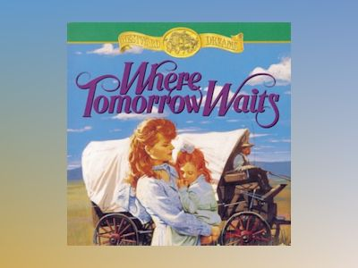 Audio book Where Tomorrow Waits - Jane Peart