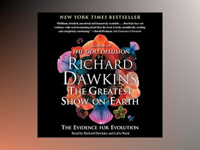 Livre audio The Greatest Show on Earth: The Evidence for Evolution - Richard Dawkins