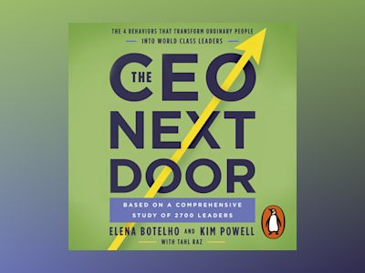 Audio book The CEO Next Door: The 4 Behaviours that Transform Ordinary People into World Class Leaders - Tahl Raz