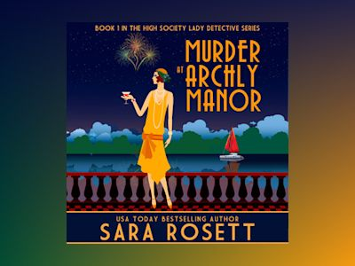 Livre audio Murder at Archly Manor - Sara Rosett