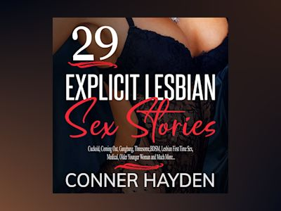 29 Explicit Lesbian Sex Stories: Cuckold, Coming Out, Gangbang, Threesome, BDSM, Lesbian First Time Sex, Medical, Older Younger Woman and Much More...