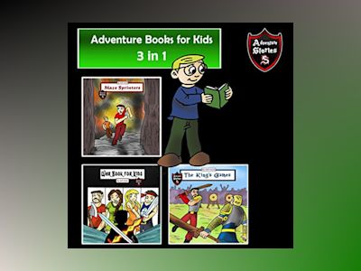 Adventure Books for Kids: Some of the Greatest Stories for the Children in a Book