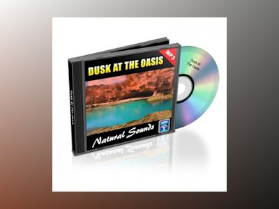 Dusk At The Oasis - Relaxation Music and Sounds: Natural Sounds Collection Volume 3