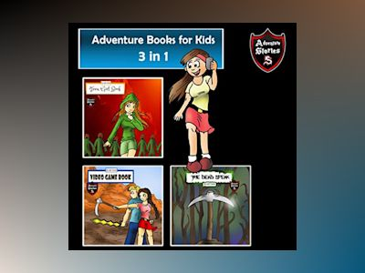 Adventure Books for Kids: Book of Short Kids Tales and Adventures