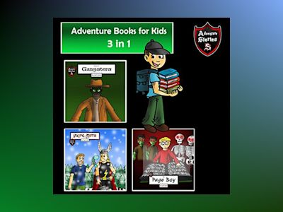 Adventure Books for Kids: The 3 in 1 Kids' Adventures for Kids