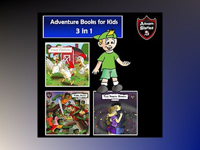 Adventure Books for Kids: 3 in 1 Bundle of Short Children's Adventures