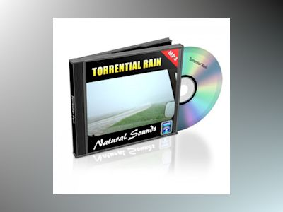 Torrential Rain - Relaxation Music and Sounds: Natural Sounds Collection Volume 7