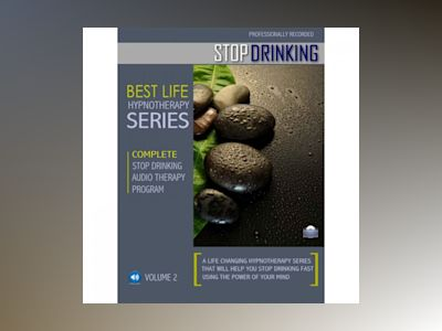 Hypnosis to Stop Drinking and Be Free From Alcoholism: Rewire Your Mindset And Get Fast Results With Hypnosis!