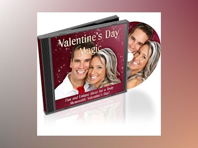 Valentine's Day Magic - Make Any Special Occasion Valentine's Day and Create a Magical Experience for Your Loved One: Fun and Unique Ideas for a Truly Memorable Valentine's Day!