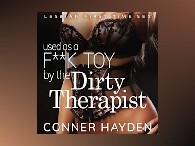 Used as a F**k Toy by the Dirty Therapist: Lesbian First Time Sex