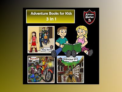 Adventure Books for Kids: 3 in 1 Fun Adventures for Kids (Children's Adventure Stories)