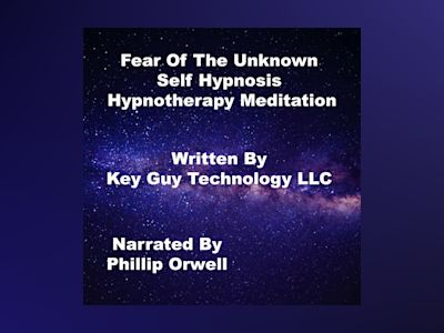 Fear of The Unknown Self Hypnosis Hypnotherapy Meditation