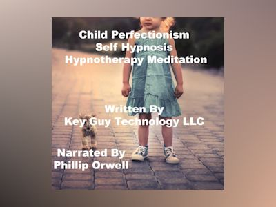 Child Perfectionism Self Hypnosis Hypnotherapy Meditation