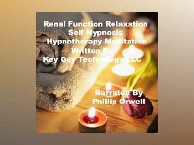 Renal Function Relaxation Self Hypnosis Hypnotherapy Meditation