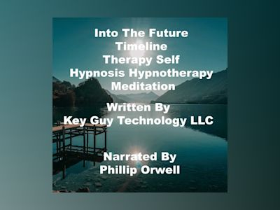 Into The Future timeline therapy Self Hypnosis Hypnotherapy Meditation