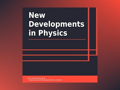 New Developments in Physics