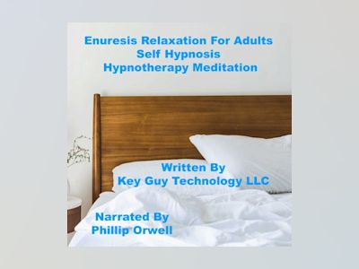Enuresis For Adults Self Hypnosis Hypnotherapy Meditation