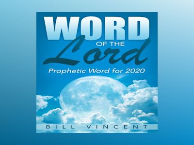 Word of the Lord: Prophetic Word for 2020