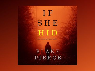 Audio book If She Hid - Blake Pierce