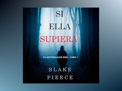 Audio libro Si Ella Supiera (Un Misterio Kate Wise—Libro 1) - Blake Pierce