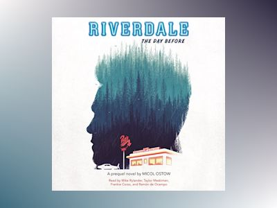 Áudio-livro Riverdale: The Day Before: Riverdale, Book 1 - Micol Ostow