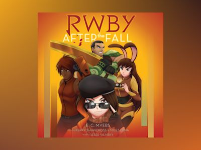 Audio book RWBY: After the Fall - E.C. Myers