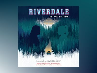 Áudio-livro Riverdale: Get Out of Town: Riverdale, Book 2 - Micol Ostow