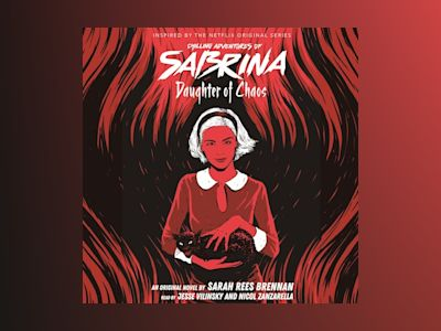 Daughter of Chaos - Chilling Adventures of Sabrina, Book 2 (Unabridged)