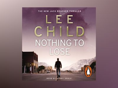 Livre audio Nothing To Lose: (Jack Reacher 12) - Lee Child