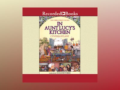 Audio book Cobble Street Cousins: In Aunt Lucy's Kitchen - Cynthia Rylant