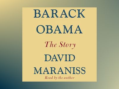 Audio book Barack Obama: The Story - David Maraniss