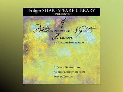 Audio book A Midsummer Night's Dream: Fully Dramatized Audio Edition - William Shakespeare