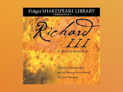 Audio book Richard III: A Fully-Dramatized Audio Production From Folger Theatre - William Shakespeare