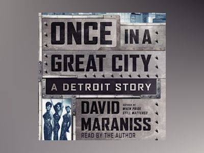 Audio book Once In A Great City: A Detroit Story - David Maraniss