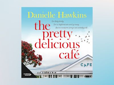 Livre audio The Pretty Delicious Cafe: Hungry for summer, romance, friends and food? Come visit Ratai Beach.