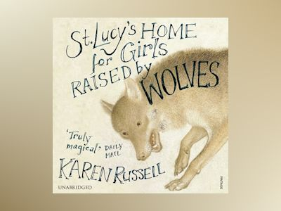 St Lucy's Home for Girls Raised by Wolves