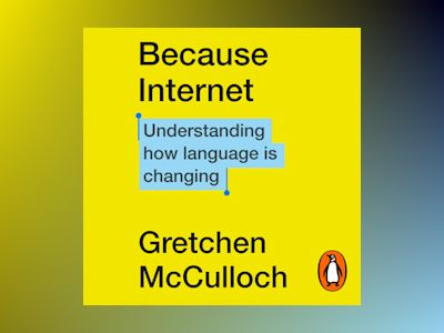 Audio book Because Internet: Understanding How Language is Changing