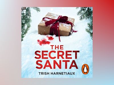 Audio book The Secret Santa: It's beginning to look a lot like murder… - Trish Harnetiaux
