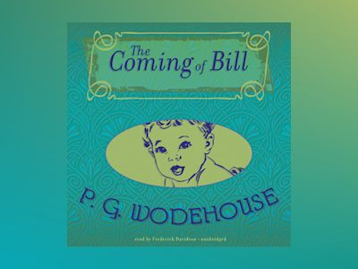 Livre audio The Coming of Bill - P.G. Wodehouse